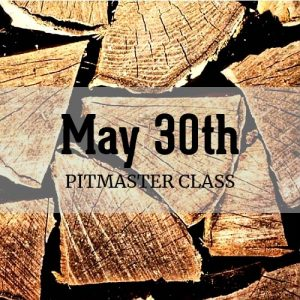 May 30th Pitmaster Class