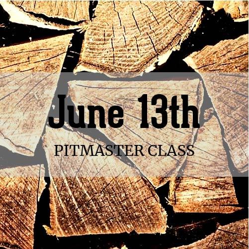 June 13th Pitmaster Class