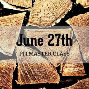 June 27th Pitmaster Class