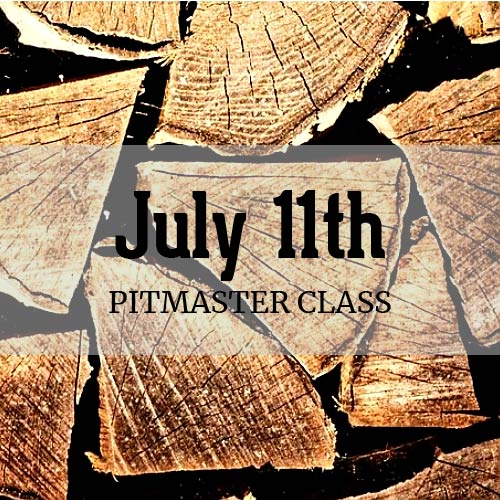 July 11th Pitmaster Class