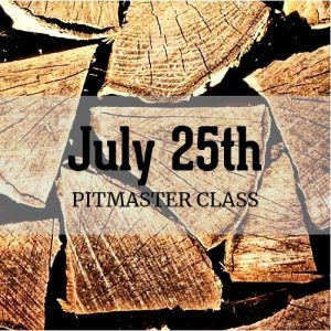 July 25th Pitmaster Class