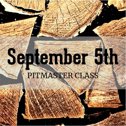 September 5th Pitmaster Class