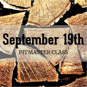 September 19th Pitmaster Class